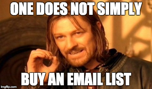 one does not simply buy an email list